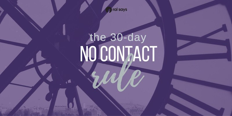 The 30 Day No Contact Rule: 11 Powerful Steps for this